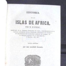 Libros antiguos: PANORAMA UNIVERSAL HISTORIA DE LAS ISLAS DE ÁFRICA IMPECABLE CA. 1850 M D'AVEZAC. Lote 161953566