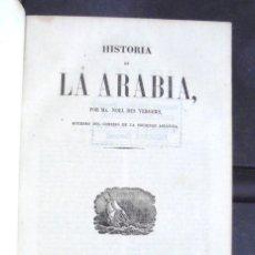 Libros antiguos: PANORAMA UNIVERSAL HISTORIA DE LA ARABIA IMPECABLE CA. 1847 (1A ED.) POR MR. NOEL DES VERGERS. Lote 161953774
