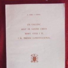 Libros antiguos: UN VALLENC ABAT DE SANTES CREUS. BENET VIVES I PI. I EL TRIENI CONSTITUCIONAL. 1975. Lote 161954390