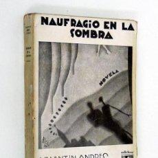 Libros antiguos: ANDRÉS ÁLVAREZ (VALENTÍN).– NAUFRAGIO EN LA SOMBRA. EDICIONES ULISES, 1930. 1ª EDICIÓN. Lote 161966925
