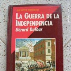 Libros antiguos: LIBRO LA GUERRA DE LA INDEPENDENCIA POR GERARD DUFOUR DE HISTORIA 16. Lote 162072482