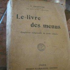 Libri antichi: LE LIVRE DES MENUS . COMPLEMENT GUIDE CULINAIRE . A ESCOFFIER 1912 LIBRO COCINA MENUS DE HOTELES. Lote 162150094