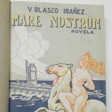 Libros antiguos: MARE NOSTRUM - VICENTE BLASCO IBÁÑEZ. Lote 162181790