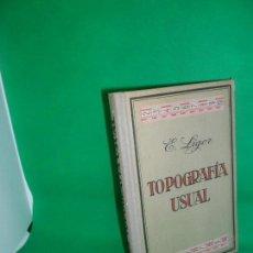 Libros antiguos: TOPOGRAFÍA USUAL, E. LGER, ED. GUSTAVO GILI, 1937. Lote 162278514