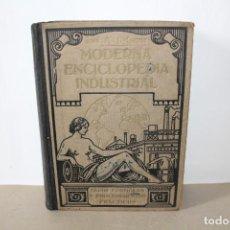 Libros antiguos: MODERNA ENCICLOPEDIA INDUSTRIAL, 25000 FORMULAS Y PROCEDIMIENTOS PRACTICOS - AÑOS 30. Lote 162293750