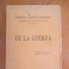 Libros antiguos: CORONEL GARCÍA CAMINERO. DE LA GUERRA. OBRA PREMIADA EN EL CONCURSO VILLAMARTÍN. CÁDIZ.. Lote 162362446