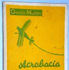 Libros antiguos: ACROBACIA AEREA.(1939). Lote 162381258