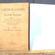 Libros antiguos: EL MISTERIO DE LA ATLÁNTIDA Y LA CIVILIZACIONES PREHISTÓRICAS JOSÉ BARBERO GARRIDO 1928 IMP. RADIO P. Lote 162384066