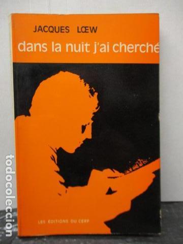 DANS LA NUIT J'AI CHERCHE - DE LOEW, JACQUES (EN FRANCES) (Libros Antiguos, Raros y Curiosos - Otros Idiomas)