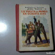 Libros antiguos: JULIO VERNE. LA VUELTA AL MUNDO EN OCHENTA DÍAS. R. SOPENA 1933. ILUSTRACIONES. Lote 162424474