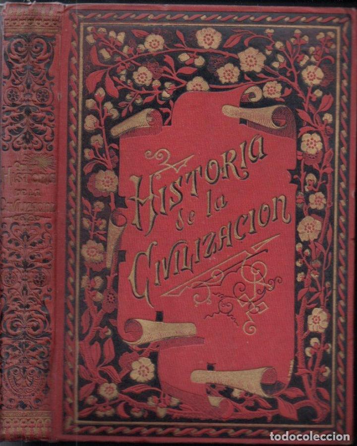 CARLOS MENDOZA : HISTORIA DE LA CIVILIZACIÓN EN TODAS SUS MANIFESTACIONES (MOLINAS, C. 1890) (Libros Antiguos, Raros y Curiosos - Historia - Otros)