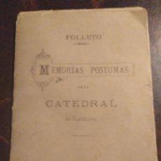 Libros antiguos: MEMORIAS PÓSTUMAS DE LA CATEDRAL DE BARCELONA. 1887. JUAN RUBIÓ ALMIRALL. Lote 162524598