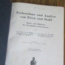 Libros antiguos: PROBENAHME UND ANALYSE VON EISEN UND STAHL HAND- UND HILFSBUCH FÜR EISENHÜTTEN-LABORATORIEN VON O. B. Lote 162542106