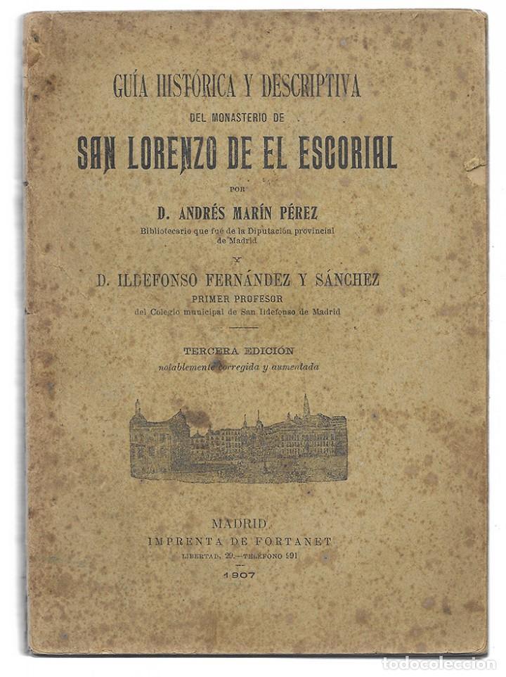 GUÍA HISTÓRICA Y DESCRIPTIVA DEL MONASTERIO DE SAN LORENZO DE EL ESCORIAL. 1907 (Libros Antiguos, Raros y Curiosos - Bellas artes, ocio y coleccionismo - Otros)