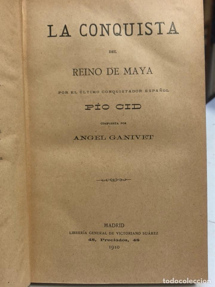 Libros antiguos: La conquista del reino Maya por el último conquistador español Pío Cid. GANIVET, Ángel. 1910. - Foto 2 - 162588814