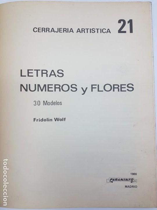 Libros antiguos: CERRAJERIA ARTÍSTICA, LETRAS, NÚMEROS Y FLORES ( F. WOLF 1986 ) ÚNICO EN TC - Foto 3 - 162595974