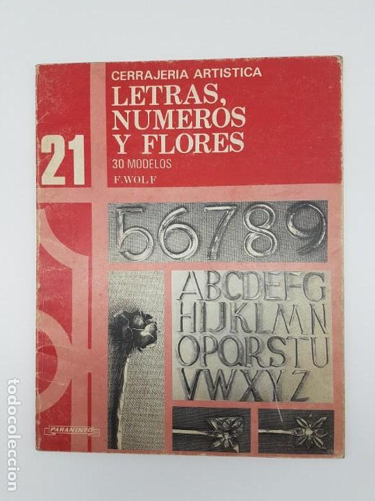 CERRAJERIA ARTÍSTICA, LETRAS, NÚMEROS Y FLORES ( F. WOLF 1986 ) ÚNICO EN TC (Libros Antiguos, Raros y Curiosos - Ciencias, Manuales y Oficios - Otros)