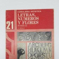 Libros antiguos: CERRAJERIA ARTÍSTICA, LETRAS, NÚMEROS Y FLORES ( F. WOLF 1986 ) ÚNICO EN TC. Lote 162595974