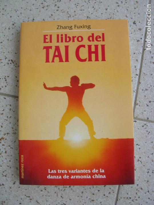 LIBRO DE ZHANG FUXING EL LIBRO DEL TAI CHI ,MARTINEZ ROCA EDICIONES (Libros Antiguos, Raros y Curiosos - Pensamiento - Otros)