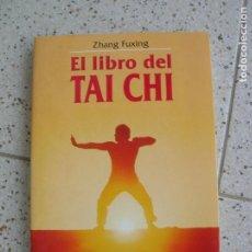 Libros antiguos: LIBRO DE ZHANG FUXING EL LIBRO DEL TAI CHI ,MARTINEZ ROCA EDICIONES. Lote 162625974