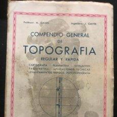 Libros antiguos: COMPENDIO GENERAL DE TOPOGRAFIA. CARTOGRAFIA, PLANIMETRIA, NIVELACION, TAQUIMETRIA........ Lote 162648102