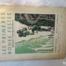 Libros antiguos: NÚMERO 37 DE QUADERNS LITERARIS, JOSEP MARIA LÓPEZ-PICÓ: LES PRIMERES BONES FESTES . Lote 162696230