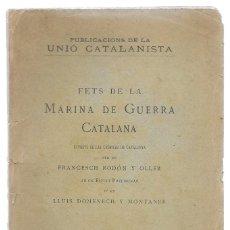 Libros antiguos: FETS DE LA MARINA DE GUERRA CATALANA. 1898. Lote 162702618