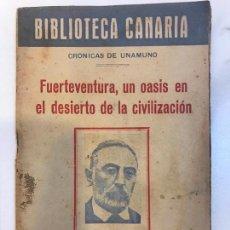Livros antigos: BIBLIOTECA CANARIA - FUERTEVENTURA UN OASIS EN EL DESIERTO DE LA CIVILIZACION - TENERIFE. Lote 162718218