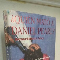 Libros antiguos: ¿QUIÉN MATÓ A DANIEL PEARL? BERNARD-HENRI. Lote 162762930