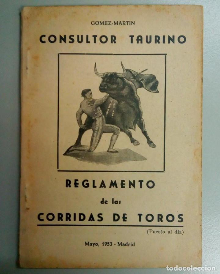 CONSULTOR TAURINO, REGLAMENTO DE LAS CORRIDAS DE TOROS, GOMEZ-MARTIN, 1953. L11424 (Libros Antiguos, Raros y Curiosos - Bellas artes, ocio y coleccionismo - Otros)