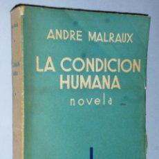Libros antiguos: LA CONDICIÓN HUMANA. NOVELA. Lote 162655974