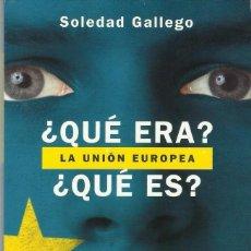 Libros antiguos: QUE ERA QUE ES LA UNION EUROPEA. Lote 162799870