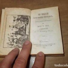 Libros antiguos: UN HOMBRE QUE DESEA CASARSE. PABLO DE ROCH. IMPRENTA DE J. MATAS Y BODALLÉS. 1ª EDICIÓN 1844. . Lote 162838194