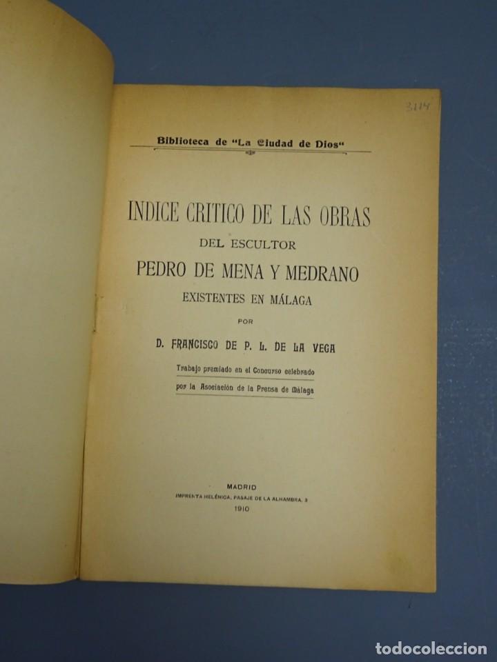 Libros antiguos: ÍNDICE CRÍTICO DE LAS OBRAS DEL ESCULTOR PEDRO DE MENA Y MEDRANO EN MÁLAGA-F. DE P.L. LA VEGA-1910 - Foto 2 - 162874606