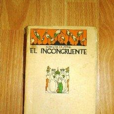 Libros antiguos: GÓMEZ DE LA SERNA, RAMÓN. EL INCONGRUENTE : NOVELA GRANDE (LOS HUMORISTAS). Lote 162906934
