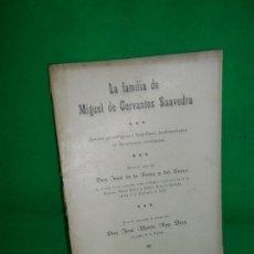 Libros antiguos: LA FAMILIA DE MIGUEL DE CERVANTES SAAVEDRA, APUNTES GENEALÓGICOS, JOSÉ DE LA TORRE, 1923. Lote 162961430