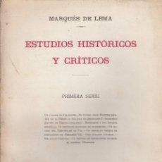Libros antiguos: MARQUES DE LEMA. ESTUDIOS HISTÓRICOS Y CRÍTICOS. PRIMERA SERIE. MADRID, 1913. Lote 162979046