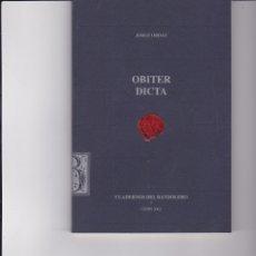 Libros antiguos: OBITER DICTA. DE JORGE ORDAZ. Lote 162981282
