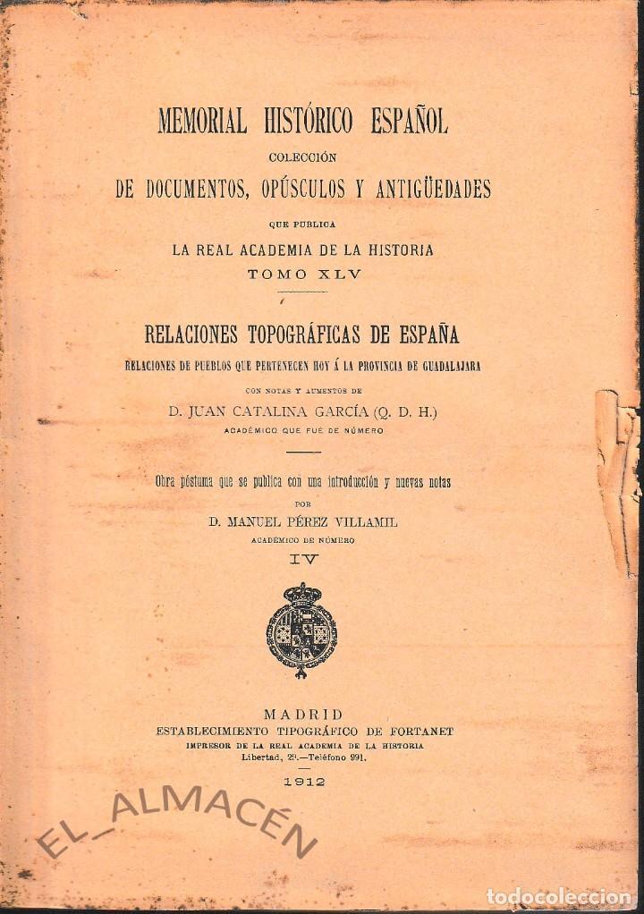 MEMORIAL HISTÓRICO ESPAÑOL TOMO XLV. PROVINCIA DE GUADALAJARA TOMO IV (R.A.Hª 1912) SIN USAR (Libros Antiguos, Raros y Curiosos - Historia - Otros)