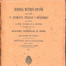 Libros antiguos: MEMORIAL HISTÓRICO ESPAÑOL TOMO XLIII. PROVINCIA DE GUADALAJARA TOMO III (R.A.Hª 1905) SIN USAR. Lote 163074050