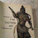 Libros antiguos: A HISTORY OF FAR EASTERN ART-SHERMAN E. LEE(66€). Lote 163080778