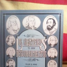 Libros antiguos: LOS CIENTIFICOS Y SUS DESCUBRIMIENTOS .. Lote 163080878