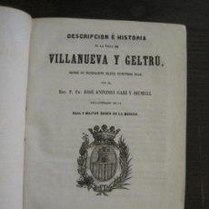 Libros antiguos: VILANOVA I LA GELTRU-HISTORIA DE VILLANUEVA Y GELTRU-AÑO 1860-VER FOTOS-(V-16.819). Lote 163081538