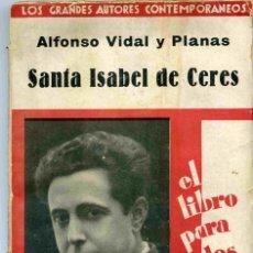 Libros antiguos: LIBRO - SANTA ISABEL DE CERES - ALFONSO VIDAL Y PLANAS - . Lote 163081950