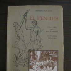 Libros antiguos: EL PENEDES-LLIBRE DEL FOLKLORE, BALLS I DANSES-MOLTES FOTOS-ANY 1926-VENDRELL-VER FOTOS-(V-16.820). Lote 163087306