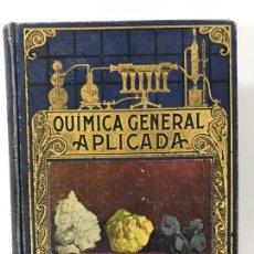 Libros antiguos: QUIMICA GENERAL APLICADA. Lote 163089929