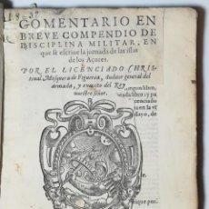 Libros antiguos: COMENTARIO EN BREVE COMPENDIO DE DISICIPLINA MILITAR. CRISTOBAL MOSQUERA DE FIGUEROA. 1596.. Lote 163107358