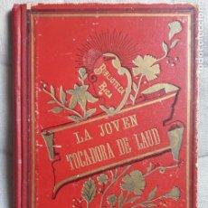 Libros antiguos: LA JOVEN TOCADORA DE LAUD - CRISTOBAL SCHMID- .ED J.ROCA Y BROS.AÑO 1901 . Lote 163378098