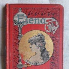 Libros antiguos: ELENA DE LA SEIGLIERE, DE JULIO SANDEAU .1884. Lote 163379598