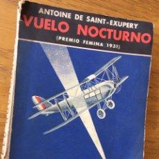 Libros antiguos: VUELO NOCTURNO - SAINT EXUPERY - 1932 PRIMERA EDICIÓN. Lote 163381961